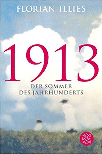 1913: Der Sommer des Jahrhunderts
