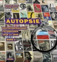 Autopsie, Band 2: Deutschsprachige Fotobücher 1918 bis 1945