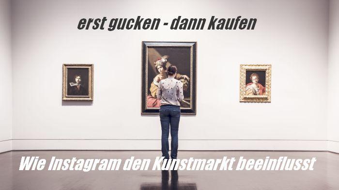 Instagram Einfluss Kunstmarkt