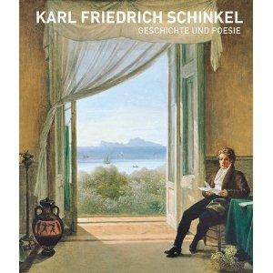 Karl Friedrich Schinkel Geschichte und Poesie