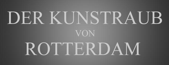 Kunstraub Kunsthalle Rotterdam