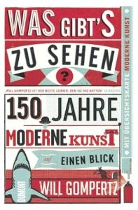 150 Jahre moderne Kunst von Will Gompertz