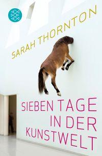 Sarah Thornton Sieben Tage in der Kunstwelt