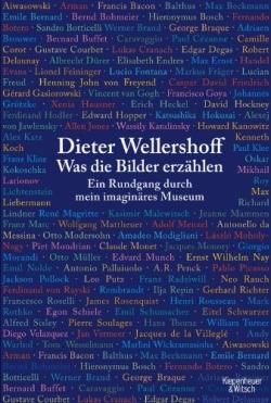 Dieter Wellershoff - Was die Bilder erzählen