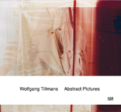Wolfgang Tillmans. Abstract Pictures