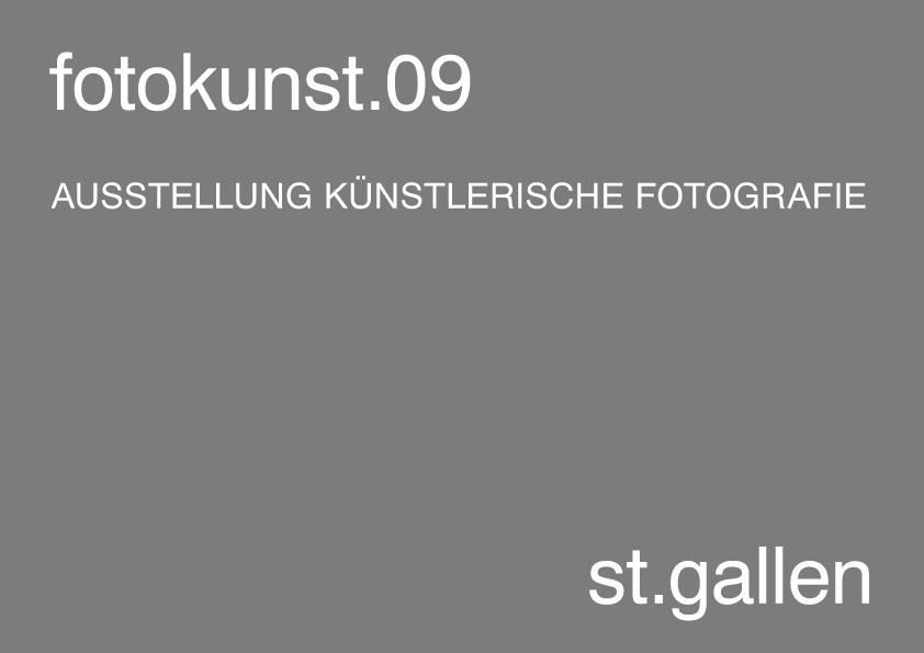 kunst.09 ST.GALLEN SCHWEIZ - AUSSTELLUNG KÜNSTLERISCHE FOTOGRAFIE