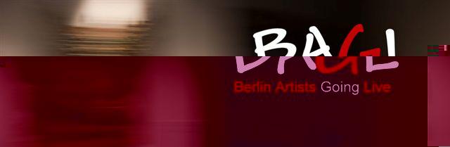 BAGL - Berlin Artists Going Live