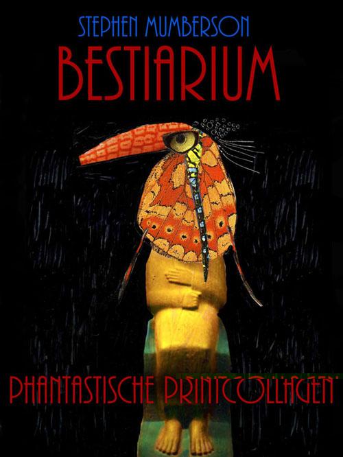 Bestiarium - Phantastische Printcollagen & Grafiken