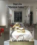 """ Golden Talks "" solo exhibition by Domino"