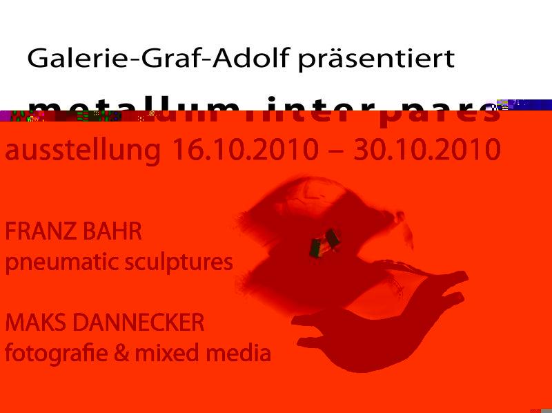 Sonderausstellung metallum inter Pares 16.10.2010-30.10.2010 Galerie-Graf-Adolf