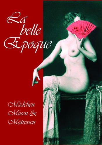 La belle Epoque - Mädchen, Musen & Mätressen