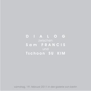 Dialog zwischen Sam FRANCIS und Tschoon Su KIM