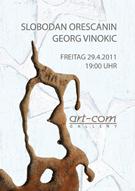 Georg Vinokic - Malerei § Slobodan Orescanin - Skulptur