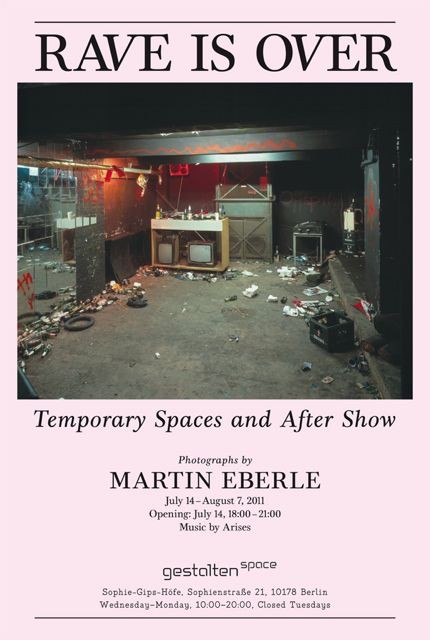 RAVE IS OVER: Temporary Spaces and After Show Photographs by Martin Eberle