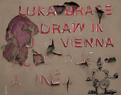 """Luka Brase   """"DRAW IN VIENNA"""""""