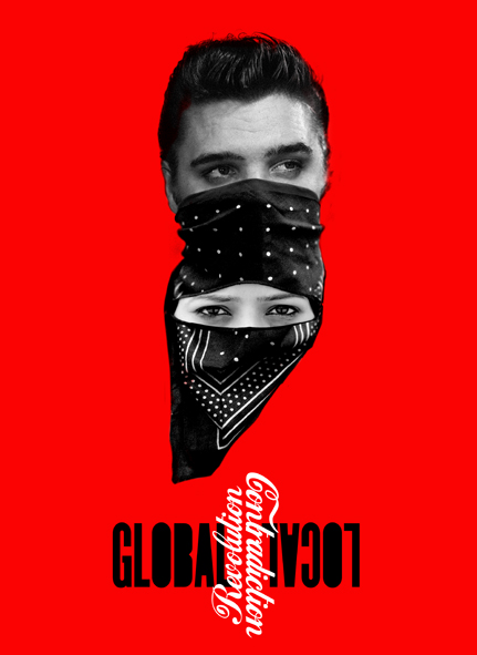 GLOBAL REVOLUTIONS / LOCAL CONTRADICTIONS