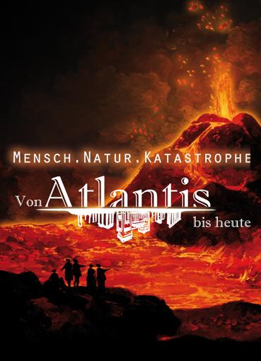 Von Atlantis bis heute - Mensch.Natur.Katastrophe