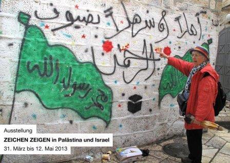 """""""ZEICHEN ZEIGEN in Palästina und Israel, Herbst 2012"""""""