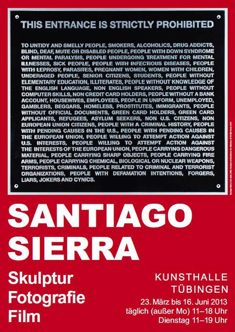 Santiago Sierra. Skulptur, Fotografie, Film