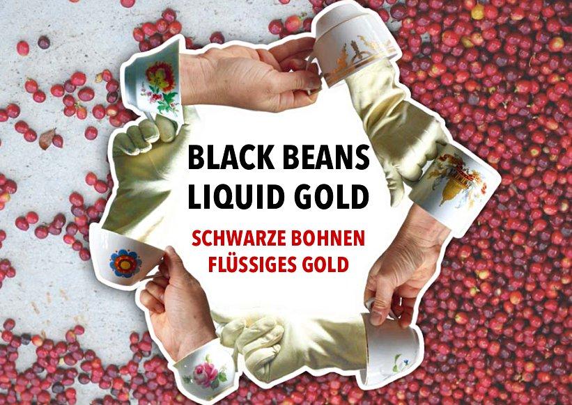 Black Beans/ Liquid Gold - Schwarze Bohnen/ Flüssiges Gold