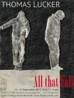 """""""All that Fall"""" Sonderausstellung im Direktorenhaus Berlin-Mitte"""