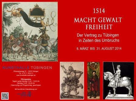1514 - MACHT   GEWALT    FREIHEIT - Der Vertrag zu Tübingen in Zeiten des Umbruchs Ausstellung Tuebingen
