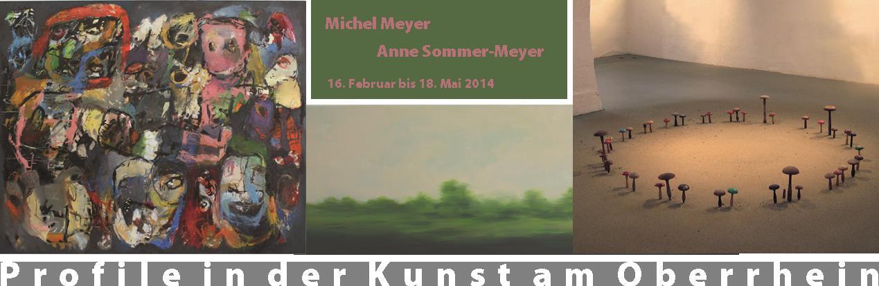 Profile in der Kunst am Oberrhein - Michel Meyer/ Anne Sommer-Meyer