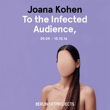 Joana Kohen - To The Infected Audience,
