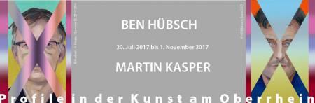 Profile in der Kunst am Oberrhein: Ben Hübsch | Martin Kasper