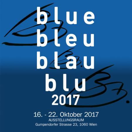 Blue bleu blau blu 2017 Vienna Ausstellung AUSSTELLUNGSRAUM, Gumpendorfer Strasse 23, 1060 Wi
