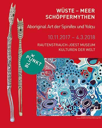 WÜSTE - MEER - SCHÖPFERMYTHEN  -  Aboriginal Art der Spinifex und Yolŋu Ausstellung Köln