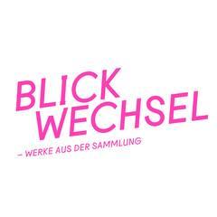 Blickwechsel - Werke aus der Sammlung Ausstellung Freiburg