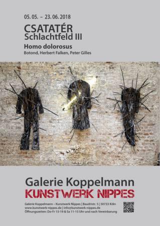 CSATATÉR – SCHLACHTFELD III Homo dolorosus Ausstellung Koeln