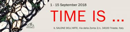 TIME IS ...  Ausstellung Il Salone dell arte, Via della Zonta 2c, 34100 Tri