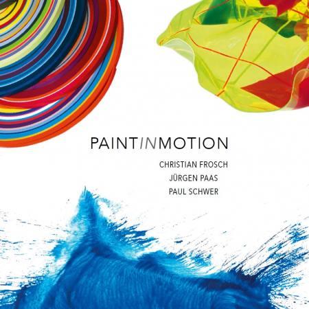 Jürgen Paas, Christian Frosch, Paul Schwer – PAINTINMOTION Ausstellung Hamburg