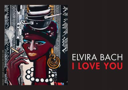 Elvira Bach - I LOVE YOU Ausstellung Bad Soden/TS