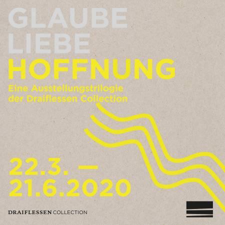 """Hoffnung - Dritter Teil der Ausstellungstrilogie """"Glaube, Liebe, Hoffnung"""" Ausstellung Draiflessen Collection, Mettingen"""
