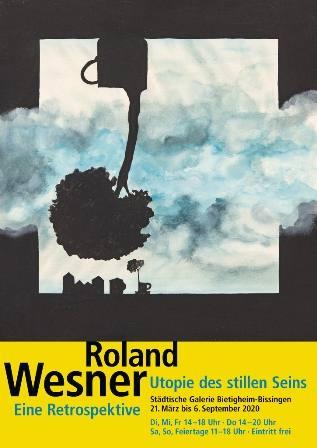 Utopie des stillen Seins. Roland Wesner. Eine Retrospektive  Ausstellung Bietigheim-Bissingen