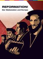 Kernräume der Reformation. Der Südwesten und Europa
