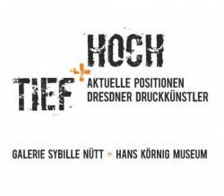 TIEF+HOCH - Aktuelle Positionen Dresdner Druckkünstler