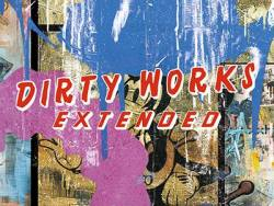 Dirty Works Extended @ 30works