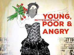mittenimwald - Young, Poor & Angry @ 30works