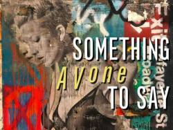 Something to say by AVone