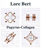 Lore Bert. Papyrus-Collagen