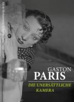 Gaston Paris: Die unersättliche Kamera