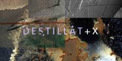 DESTILLAt + X