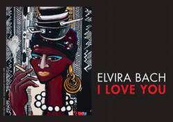 Elvira Bach - I LOVE YOU