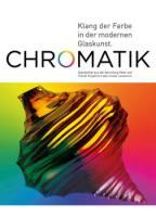 Chromatik - Klang der Farbe in der modernen Glaskunst. Glanzlichter aus der Sammlung Peter und Traud