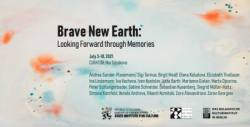 BRAVE NEW EARTH: LOOKING FORWARD THROUGH MEMORIES