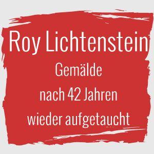 verschollenes Lichtenstein Bild nach 42 Jahren wieder aufgetaucht